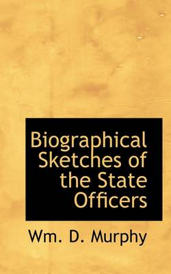 Biographical Sketches of the State Officers