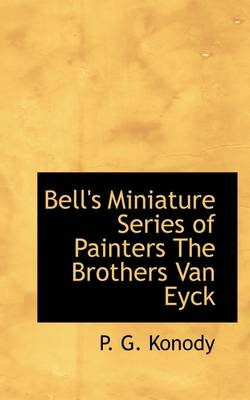 Bell's Miniature Series of Painters the Brothers Van Eyck
