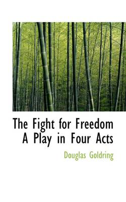 The Fight for Freedom a Play in Four Acts