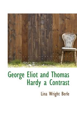 George Eliot and Thomas Hardy a Contrast