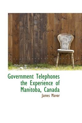 Government Telephones the Experience of Manitoba, Canada