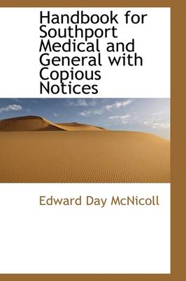 Handbook for Southport Medical and General with Copious Notices