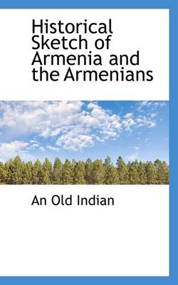 Historical Sketch of Armenia and the Armenians