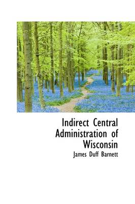 Indirect Central Administration of Wisconsin