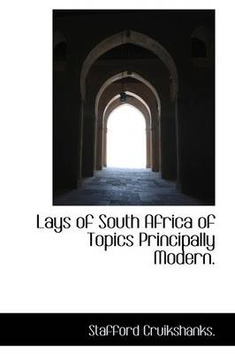 Lays of South Africa of Topics Principally Modern.