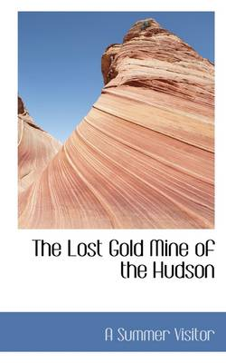 The Lost Gold Mine of the Hudson