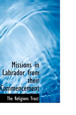 Missions in Labrador from Their Commencement