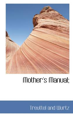 Mother's Manual;