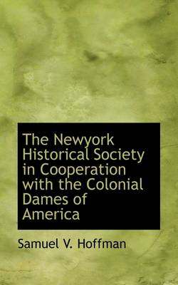 The Newyork Historical Society in Cooperation with the Colonial Dames of America