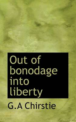 Out of Bonodage Into Liberty