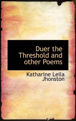 Duer the Threshold and Other Poems