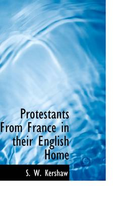 Protestants from France in Their English Home