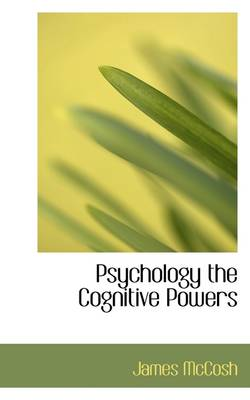Psychology the Cognitive Powers