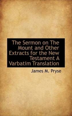 The Sermon on the Mount and Other Extracts for the New Testament a Varbatim Translation