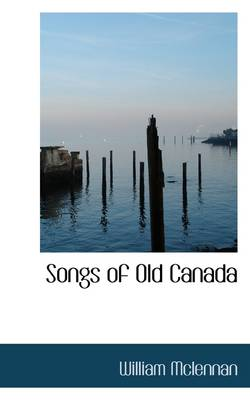 Songs of Old Canada