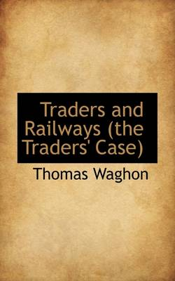 Traders and Railways (the Traders' Case)