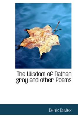 The Wisdom of Nathan Gray and Other Poems
