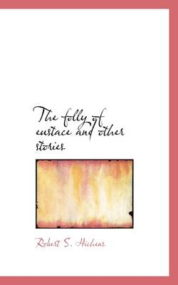 The Folly of Eustace and Other Stories