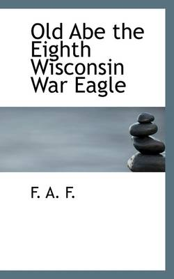 Old Abe the Eighth Wisconsin War Eagle
