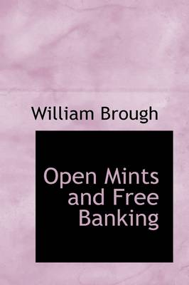 Open Mints and Free Banking
