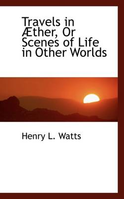 Travels in Ther, or Scenes of Life in Other Worlds