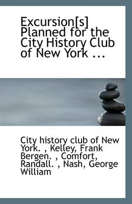 Excursion[s] Planned for the City History Club of New York ...