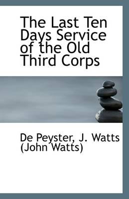 The Last Ten Days Service of the Old Third Corps
