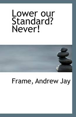Lower Our Standard? Never!