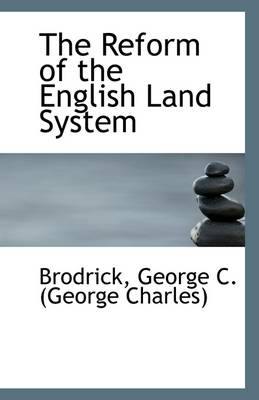The Reform of the English Land System