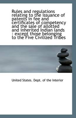 Rules and Regulations Relating to the Issuance of Patents in Fee and Certificates of Competency and