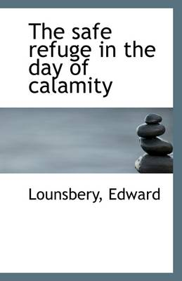 The Safe Refuge in the Day of Calamity