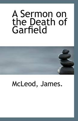 A Sermon on the Death of Garfield
