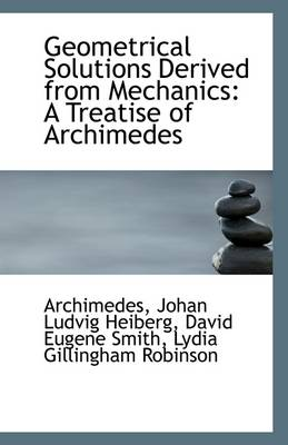Geometrical Solutions Derived from Mechanics: A Treatise of Archimedes