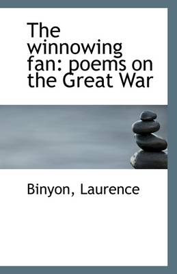 The Winnowing Fan: Poems on the Great War