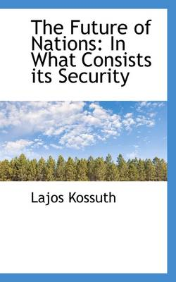 The Future of Nations: In What Consists Its Security