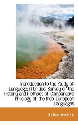 Introduction to the Study of Language: A Critical Survey of the History and Methods