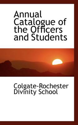 Annual Catalogue of the Officers and Students