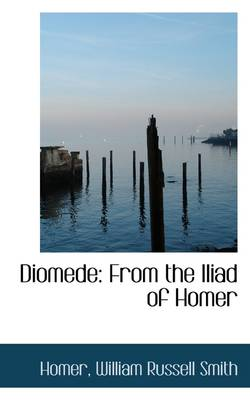 Diomede: From the Iliad of Homer