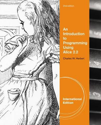 An Introduction to Programming Using Alice 2.2, International Edition