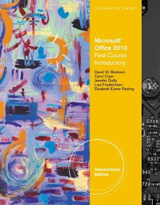 Microsoft (R) Office 2010: Illustrated Introductory, First Course, International Edition