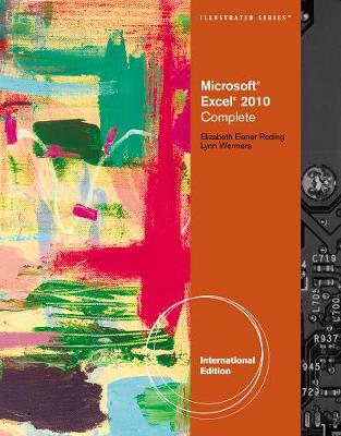 Microsoft (R) Excel (R) 2010: Illustrated Complete, International Edition