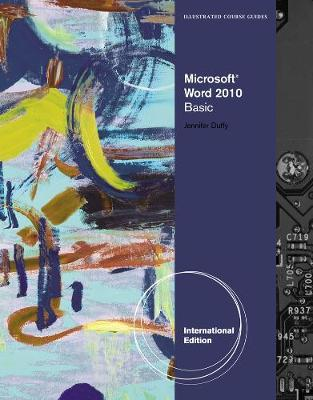Illustrated Course Guide: Microsoft (R) Word 2010 Basic, International Edition
