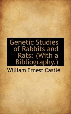 Genetic Studies of Rabbits and Rats: (With a Bibliography.)