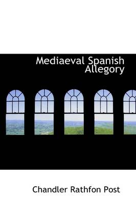 Mediaeval Spanish Allegory