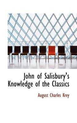 John of Salisbury's Knowledge of the Classics