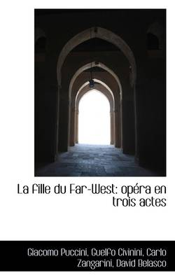 La Fille Du Far-West: Op Ra En Trois Actes