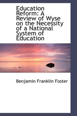 Education Reform: A Review of Wyse on the Necessity of a National System of Education