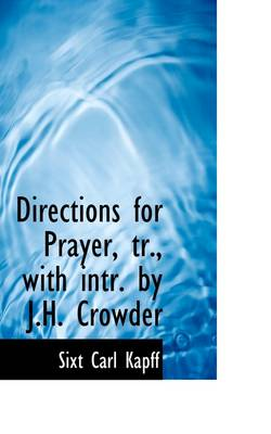 Directions for Prayer, Tr., with Intr. by J.H. Crowder