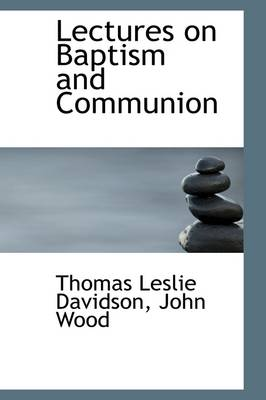 Lectures on Baptism and Communion