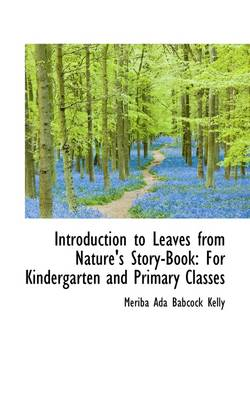 Introduction to Leaves from Nature's Story-Book: For Kindergarten and Primary Classes